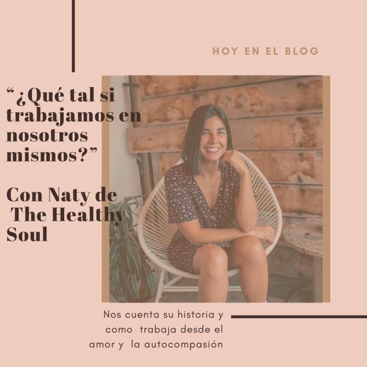 ¨¿Qué tal si trabajamos en nosotros mismos?¨  con Naty de The HealthySoul