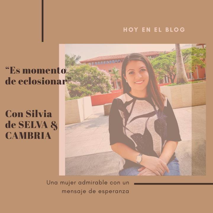 ¨Es momento de eclosionar¨ con Silvia de S E L VA